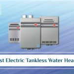 10 Best Electric Tankless Water Heater Of 2021 - Top Reviews