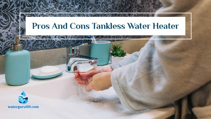 Tankless Water Heater Pros And Cons