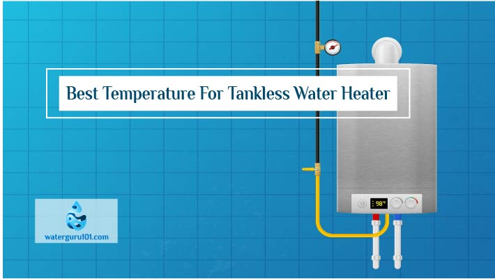 Best Temperature For Tankless Water Heater