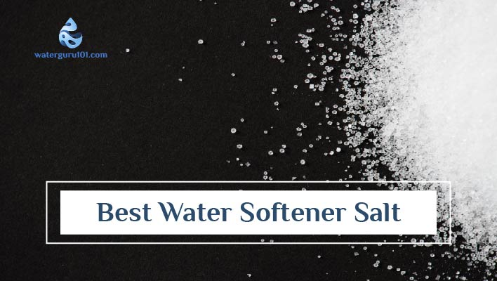 Best Water Softener Salt – Review 2021